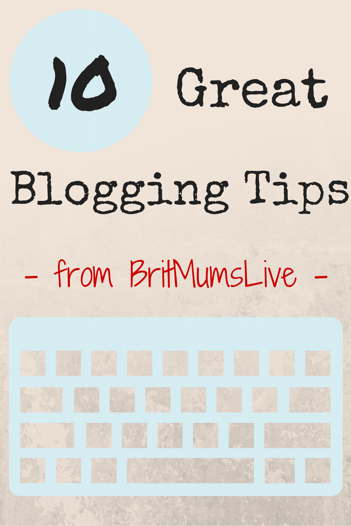 10 Great Blogging Tips From BritMums Live