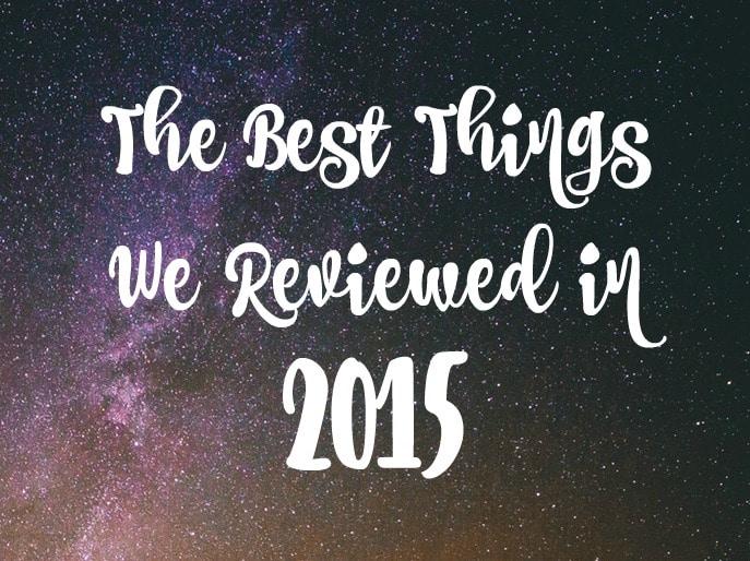 the best things we reviewed in 2015