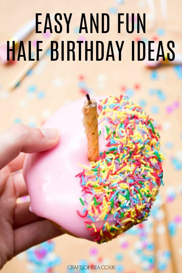 Half Birthday Ideas